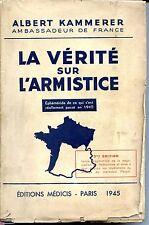 LA VERITE SUR L'ARMISTICE - Albert Kammerer Ambassadeur 1945 - Guerre 39-45 b