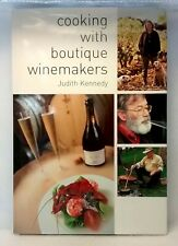 Cooking with Boutique Winemakers by Judith Kennedy used hardcover dust jacket