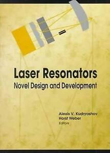 Laser Resonators: Novel Design and Development (SPIE Press Monograph Vol. PM67)