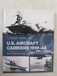 U.S. Aircraft Carriers 1939–45 (Casemate Illustrated Special)