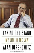 Taking the Stand: My Life in the Law by Alan M. Dershowitz
