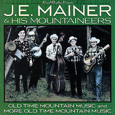 """J.E. MAINER, """"OLD TIME MOUNTAIN MUSIC"""" 2 CD SET, NEW SEALED"""