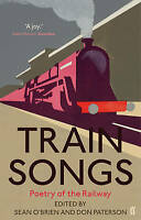 Train Songs: Poetry of the Railway, O'Brien, Sean, Paterson, Don, New