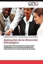 Aplicación de la Dirección Estratégica: Integración de los pasos de la dirección