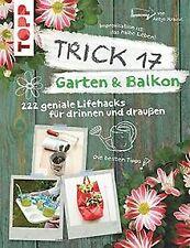 Trick 17 - Garten & Balkon: 222 geniale Lifehacks f... | Buch | Zustand sehr gut