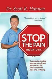 Stop the Pain: The Six to Fix, Hannen, Scott, Used; Good Book