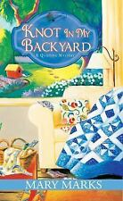 Knot in My Backyard (A Quilting Mystery) ( Marks, Mary ) Used - Good