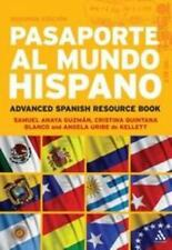 Pasaporte Al Mundo Hispano: Segunda Edici??n: Advanced Spanish Resource Book:...