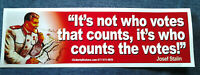 IT'S NOT WHO VOTES THAT COUNTS, IT'S WHO COUNTS... Pro-Trump Bumper Sticker  L