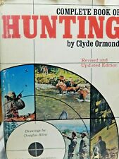 Complete book of Hunting by Clyde Ormond Outdoor Life 1962 W/ Jacket