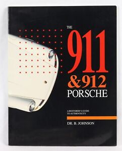 """""""The 911 and 912 Porsche"""" by Dr. B. Johnson - A Restorer's Guide To Authenticity"""