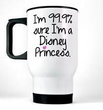 I'm 99.9% Sure I'm A Disney Princess Funny Travel Coffee Mug - Stainless Steel