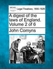NEW A digest of the laws of England. Volume 2 of 6 by John Comyns