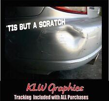 Tis But A Scratch * vinyl decal Diesel Car VW 1500 Euro Truck 2500 Funny JDM