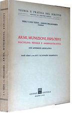 VIGNA Armi munizioni esplosivi. Disciplina penale e amministrativa GIUFFRè 1976