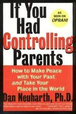 If You Had Controlling Parents : How to Make Peace with Your Past and Take Your…