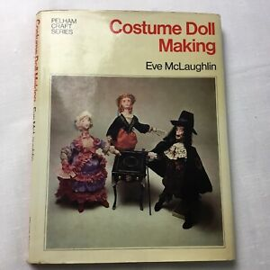 COSTUME DOLL MAKING Eve McLaughlin International Patterns PELHAM CRAFT SERIES