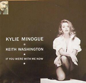 "Kylie Minogue If you were with me now (1991, & Keith Washington)  [7"" Single]"