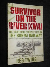 Survivor on the River Kwai: The Incredible Story of Life on the Burma Railway by Reg Twigg (Paperback, 2013)