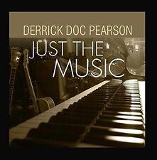 Derrick Doc Pearson, Derrick Pearson - Just the Music [New CD]