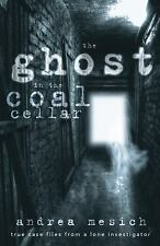 New, The Ghost in the Coal Cellar: True Case Files from a Lone Investigator, Mes