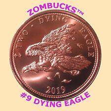 DYING EAGLE COPPER BULLION ZOMBUCKS™ 1 OZ .999 FINE ROUND #9 IN SERIES