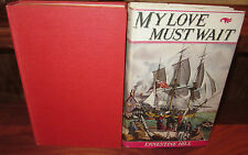 My Love Must Wait ~ Ernestine Hill.   1945 HbDj   The Story of Matthew Flinders