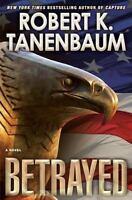 Betrayed by Tanenbaum, Robert K., Good Book