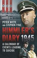 Himmler's Diary 1945 by Heinrich Himmler, Stephen Tyas and Peter Witte (2015,...