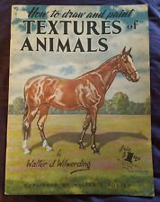 How To Draw And Paint Textures Of Animals Walter T. Foster #90