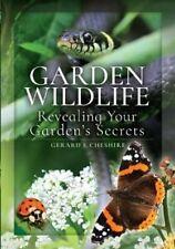 Garden Wildlife Revealing Your Garden's Secrets 9781526751522   Brand New