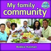 My Family Community: By Bobbie Kalman