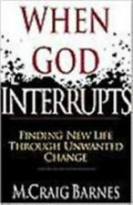 When God Interrupts: Finding New Life Through Unwanted Change-ExLibrary