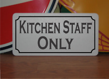 Kitchen Staff Only Metal Sign
