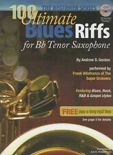 100 Ultimate Blues Riffs For Tenor Sax And Bb Instruments Beginner Series