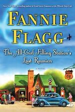 The All-Girl Filling Station's Last Reunion : A Novel by Fannie Flagg