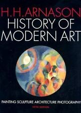 History of Modern Art : Painting, Sculpture, Architecture, Photography by H. Hor