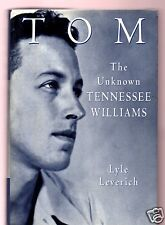 TOM THE UNKNOWN TENNESSEE WILLIAMS LYLE LEVERICH SIGNED 1ST-VERY GOOD CONDITION