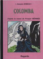 Colomba. Dessins ARBEAU Jacques. Regards 2009. 68 pages n/blanc
