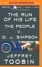 The Run of His Life : The People V. O. J. Simpson by Jeffrey Toobin (2015,...