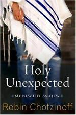 Holy Unexpected: My New Life As a Jew
