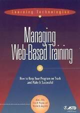 NEW Managing Web Based Training by Alan L. Ellis
