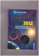 Hans-Ulrich Keller, Kosmos Himmelsjahr 2012 Sonne, Mond, Sterne Taschenbuch