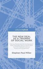 The New Deal As a Triumph of Social Work : Frances Perkins and the Confluence...