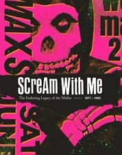 Scream With Me: The Enduring Legacy of the Misfits 9781419736438 | Brand New