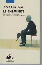 ASADA Jiro / Le cheminot / Editions Philippe Picquier 2000.