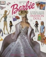 Barbie: VISUAL GUIDE TO THE ULTIMATE FASHION DOLL by O'Neill, Cynthia
