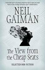 The View from the Cheap Seats: Selected Nonfiction by Neil Gaiman (Hardback, ...