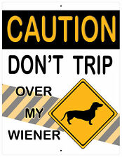 "Aluminum Sign Caution Don't Trip Over My Wiener Dog Dachshund Plaque 12"" x 9"""
