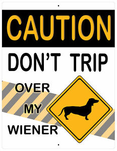 """Aluminum Sign Caution Don't Trip Over My Wiener Dog Dachshund Plaque 12"""" x 9"""""""